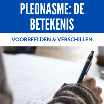 Pleonasme: de Betekenis, Voorbeelden & Verschillen