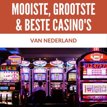 Mooiste, Grootste & Beste (Online) Casino's van Nederland