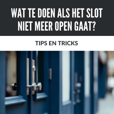 Tips en Tricks: Wat Te Doen Als Het Slot Niet Meer Open Gaat?
