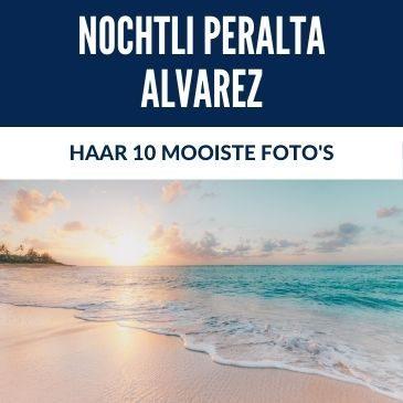 De 10 Mooiste Foto's van Nochtli Peralta Alvarez