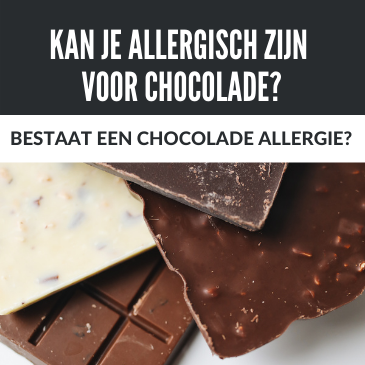 Kan je Allergisch Zijn Voor Chocolade? Bestaat Een Chocolade Allergie?