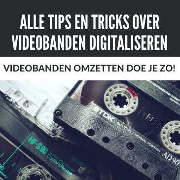Videobanden Omzetten? Tips en Tricks Over Videobanden Digitaliseren!