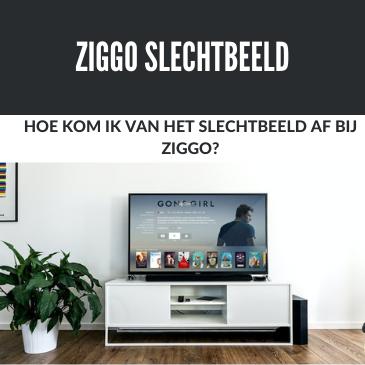 Wat te doen bij: Ziggo Slecht Beeld