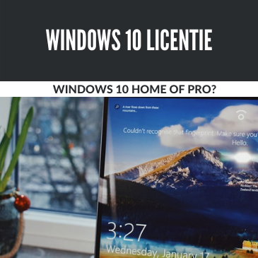 Windows 10 Home licentie of de Windows 10 Pro licentie kopen